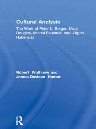 Cultural Analysis: The Work of Peter L. Berger, Mary Douglas, Michel Foucault, and Jürgen Habermas (e-Book) book cover