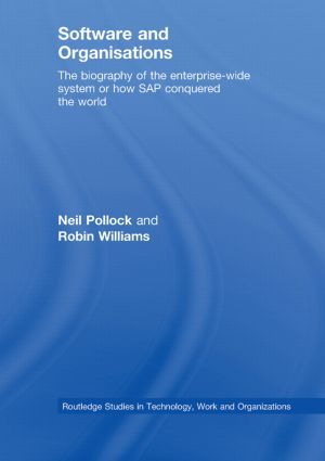 Software and Organisations: The Biography of the Enterprise-Wide System or How SAP Conquered the World (Paperback) book cover