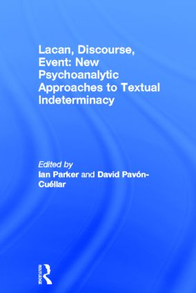Lacan, Discourse, Event: New Psychoanalytic Approaches to Textual Indeterminacy: 1st Edition (Hardback) book cover