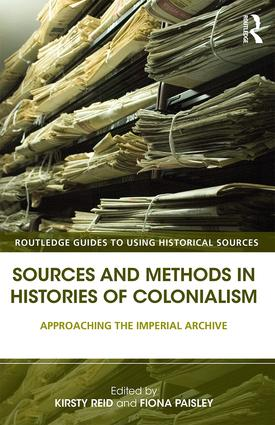 Sources and Methods in Histories of Colonialism: Approaching the Imperial Archive (Paperback) book cover