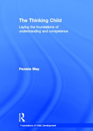 The Thinking Child: Laying the foundations of understanding and competence book cover