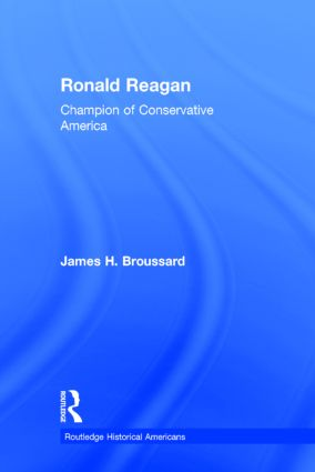 Ronald Reagan: Champion of Conservative America, 1st Edition (Hardback) book cover