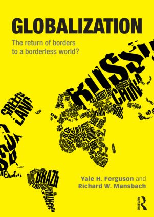 Globalization: The Return of Borders to a Borderless World?, 1st Edition (Paperback) book cover