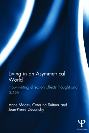 Living in an Asymmetrical World: How writing direction affects thought and action (Hardback) book cover