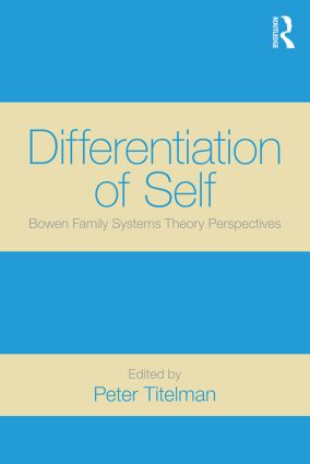 Differentiation of Self: Bowen Family Systems Theory Perspectives book cover