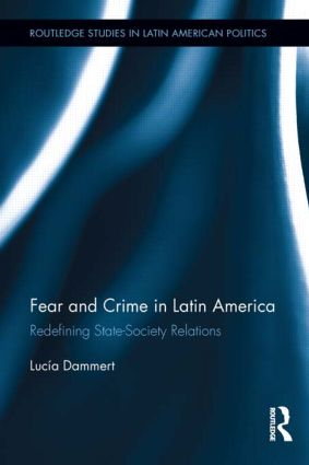 Fear and Crime in Latin America: Redefining State-Society Relations (Hardback) book cover