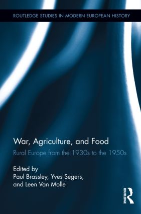War, Agriculture, and Food: Rural Europe from the 1930s to the 1950s (Hardback) book cover