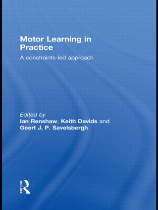 Motor Learning in Practice: A Constraints-Led Approach (Hardback) book cover