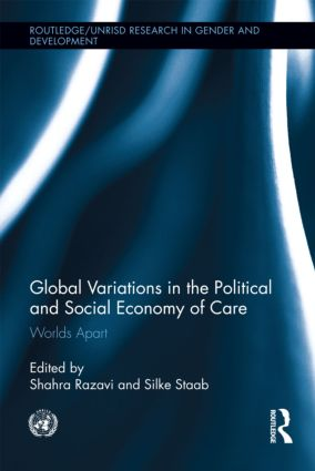 Global Variations in the Political and Social Economy of Care: Worlds Apart (Hardback) book cover