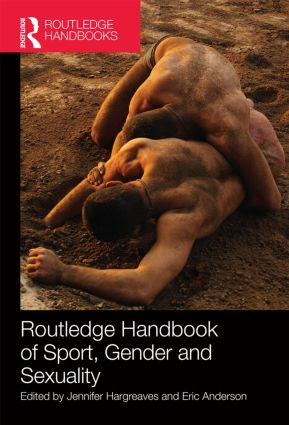 Routledge Handbook of Sport, Gender and Sexuality (Hardback) book cover