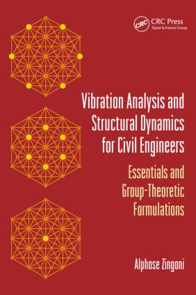 Vibration Analysis and Structural Dynamics for Civil Engineers: Essentials and Group-Theoretic Formulations, 1st Edition (Paperback) book cover