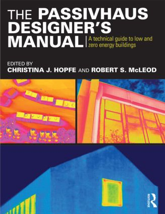The Passivhaus Designer's Manual: A technical guide to low and zero energy buildings (Paperback) book cover