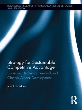 Strategy for Sustainable Competitive Advantage: Surviving Declining Demand and China's Global Development book cover