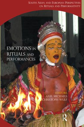 Emotions in Rituals and Performances: South Asian and European Perspectives on Rituals and Performativity (Hardback) book cover