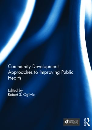 Community Development Approaches to Improving Public Health (Hardback) book cover
