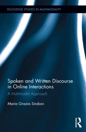 Spoken and Written Discourse in Online Interactions: A Multimodal Approach (Hardback) book cover