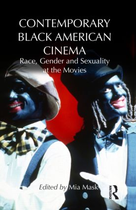 Contemporary Black American Cinema: Race, Gender and Sexuality at the Movies (Hardback) book cover