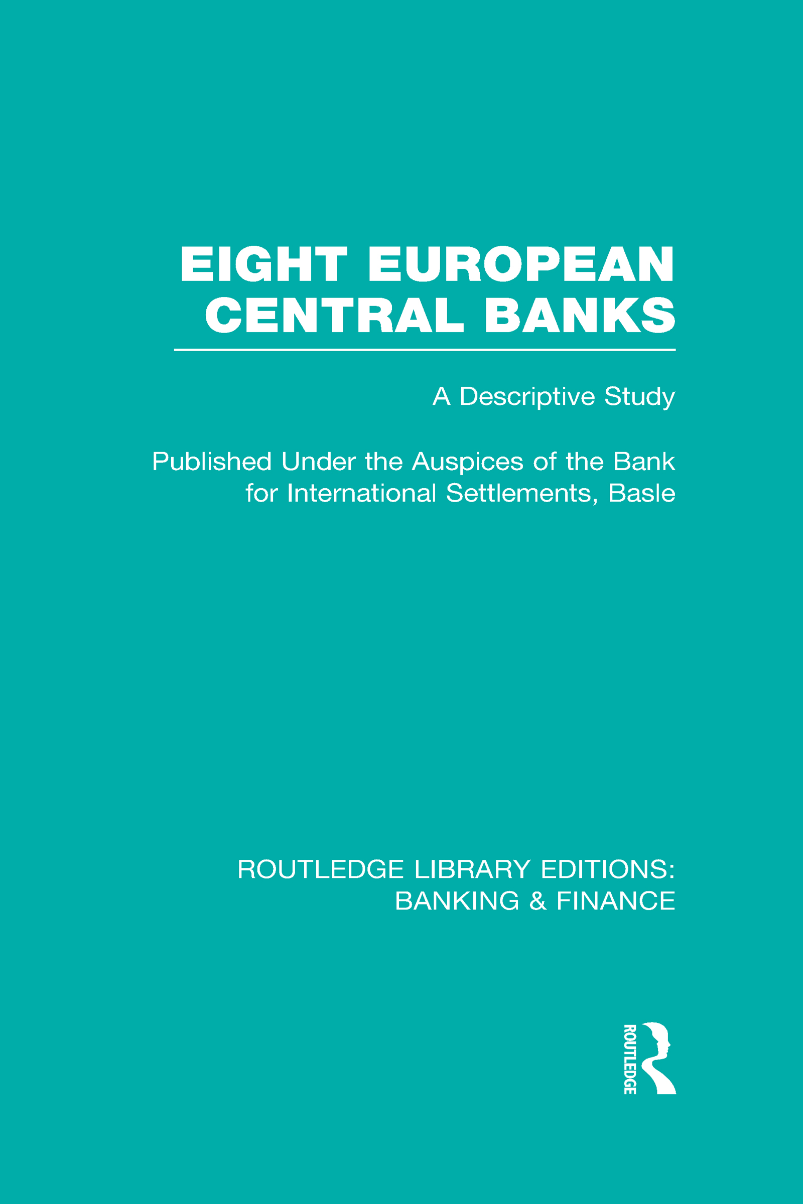 Eight European Central Banks (RLE Banking & Finance): Organization and Activities (Hardback) book cover