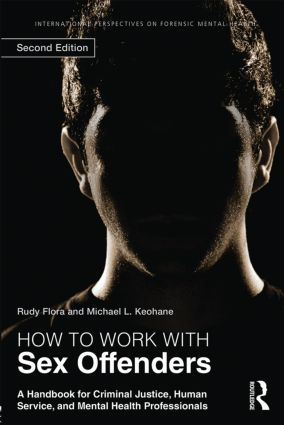 How to Work with Sex Offenders: A Handbook for Criminal Justice, Human Service, and Mental Health Professionals, 2nd Edition (Paperback) book cover