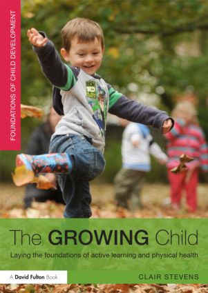 The Growing Child: Laying the foundations of active learning and physical health (Paperback) book cover