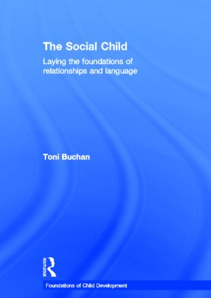 The Social Child: Laying the foundations of relationships and language book cover