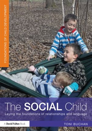 The Social Child: Laying the foundations of relationships and language (Paperback) book cover