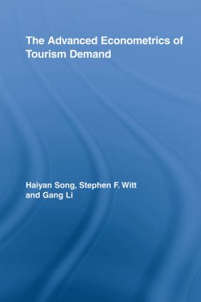 The Advanced Econometrics of Tourism Demand