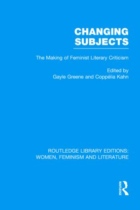 Changing Subjects: The Making of Feminist Literary Criticism (Hardback) book cover