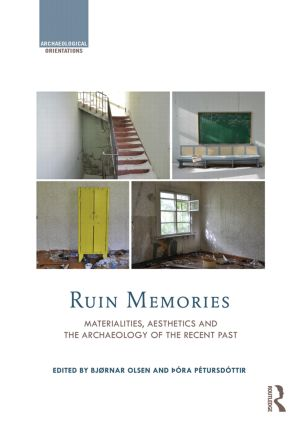 Ruin Memories: Materialities, Aesthetics and the Archaeology of the Recent Past (Hardback) book cover