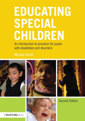 Educating Special Children: An introduction to provision for pupils with disabilities and disorders, 2nd Edition (Paperback) book cover