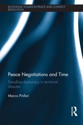 Peace Negotiations and Time: Deadline Diplomacy in Territorial Disputes (Hardback) book cover