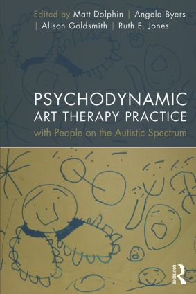 Psychodynamic Art Therapy Practice with People on the Autistic Spectrum (Paperback) book cover
