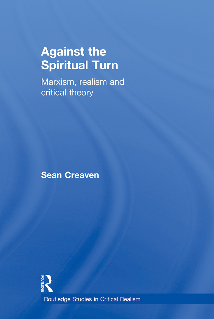 Against the Spiritual Turn: Marxism, Realism, and Critical Theory (Paperback) book cover