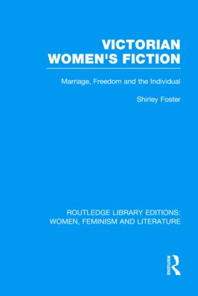 Victorian Women's Fiction: Marriage, Freedom, and the Individual (Hardback) book cover
