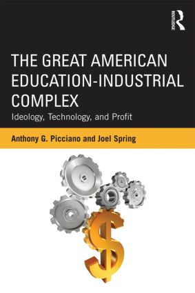 The Great American Education-Industrial Complex: Ideology, Technology, and Profit, 1st Edition (Paperback) book cover