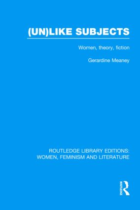 (Un)like Subjects: Women, Theory, Fiction (Hardback) book cover