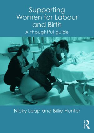 Supporting Women for Labour and Birth: A Thoughtful Guide, 1st Edition (Paperback) book cover
