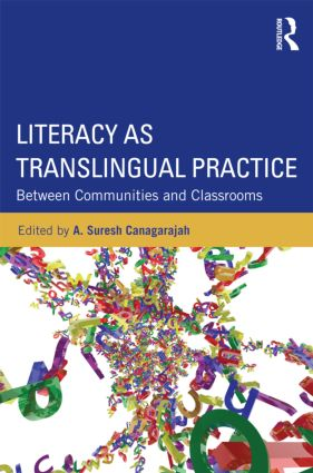 Literacy as Translingual Practice: Between Communities and Classrooms (Paperback) book cover