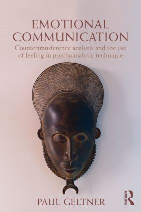 Emotional Communication: Countertransference analysis and the use of feeling in psychoanalytic technique (Paperback) book cover