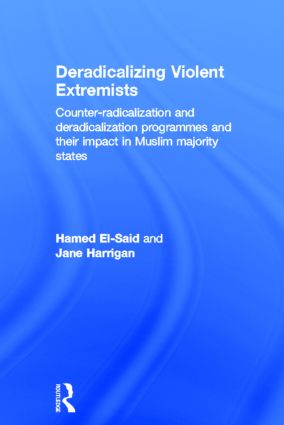 Deradicalising Violent Extremists: Counter-Radicalisation and Deradicalisation Programmes and their Impact in Muslim Majority States, 1st Edition (Hardback) book cover