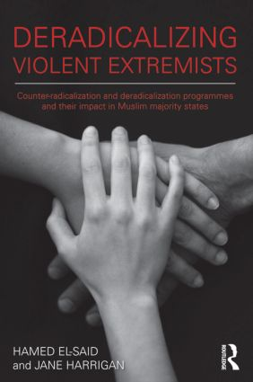Deradicalising Violent Extremists: Counter-Radicalisation and Deradicalisation Programmes and their Impact in Muslim Majority States, 1st Edition (Paperback) book cover