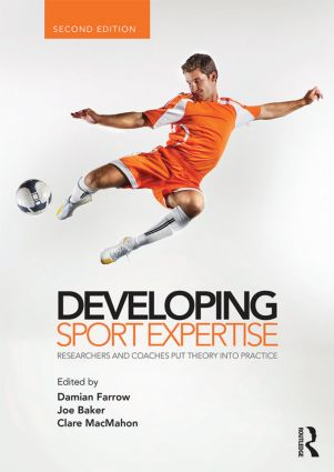 Developing Sport Expertise: Researchers and Coaches Put Theory into Practice, second edition (Paperback) book cover