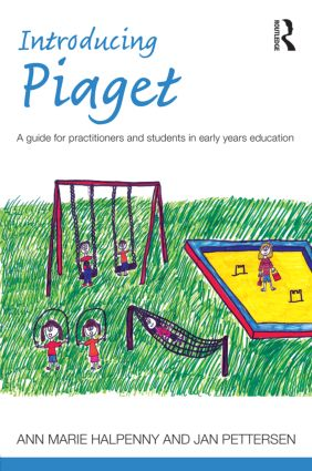 Introducing Piaget: A guide for practitioners and students in early years education book cover