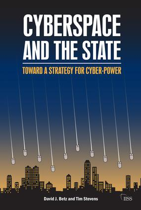 Cyberspace and the State: Towards a Strategy for Cyber-Power book cover