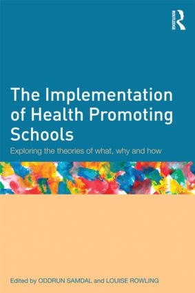 The Implementation of Health Promoting Schools: Exploring the theories of what, why and how (Paperback) book cover