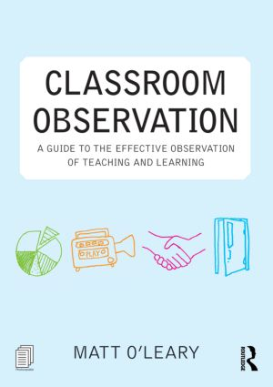 Classroom Observation: A guide to the effective observation of teaching and learning book cover