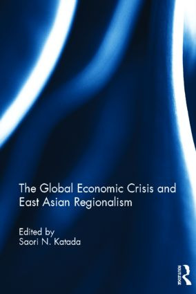 The Global Economic Crisis and East Asian Regionalism (Hardback) book cover
