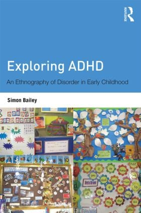 Exploring ADHD: An ethnography of disorder in early childhood (Paperback) book cover