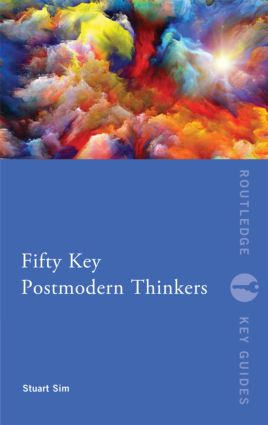 Fifty Key Postmodern Thinkers (Paperback) book cover