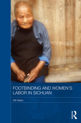 Footbinding and Women's Labor in Sichuan (Hardback) book cover